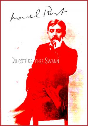Du côté de chez Swann : extrait | Marcel Proust