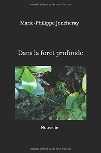 Dans la forêt profonde : extrait | Marie-Philippe Joncheray