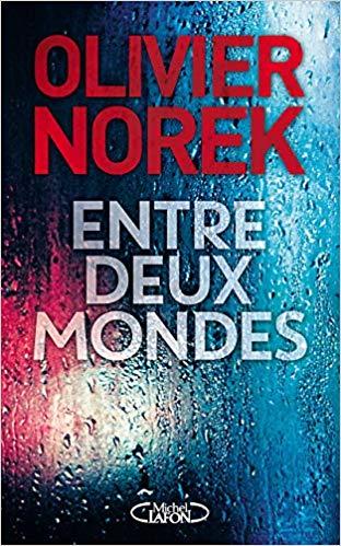 Entre deux mondes de Olivier Norek