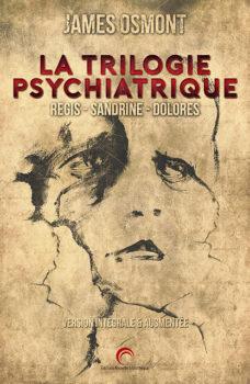 Couverture de La Trilogie psychiatrique de James Osmont