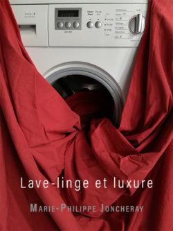 Couverture de Lave-linge et luxure de Marie-Philippe Joncheray