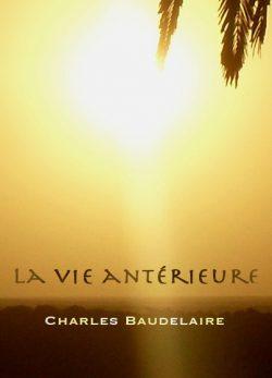 La vie antérieure de Charles Baudelaire
